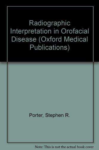 Radiographic Interpretation in Orofacial Disease