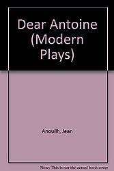 Dear Antoine (Modern Plays)