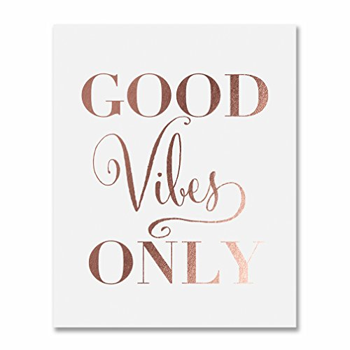 Good Vibes Only Rose Gold Foil Decor Wall Art Print Inspirational Quote Metallic Poster 8 inches x 10 inches -