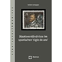 Staatsverständnisse im spanischen 'siglo de oro'