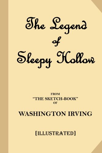 The Legend of Sleepy Hollow (Illustrated Literary Classic): From