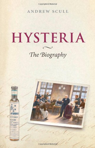 Hysteria: The Biography (Biographies of Disease)