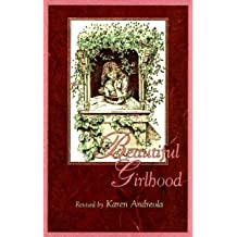 Beautiful Girlhood: Revised by Karen Andreola by Hale, Mabel, Andreola, Karen (1993)