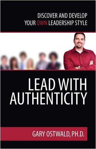 Lead With Authenticity  Discover And Develop Your Own Leadership Style