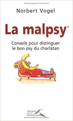 Livre La malpsy : Conseils pour distinguer le bon psy du charlatan pdf ebook