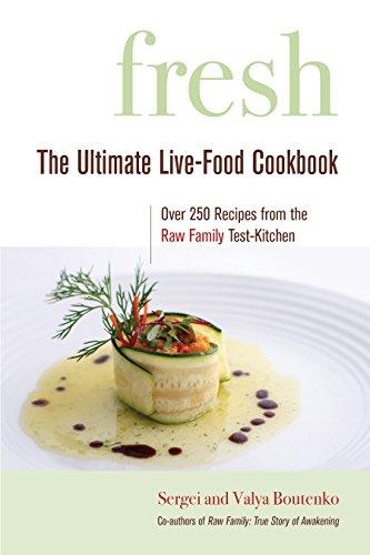 Fresh: The Ultimate Live-Food Cookbook by Sergei Boutenko, Valya Boutenko