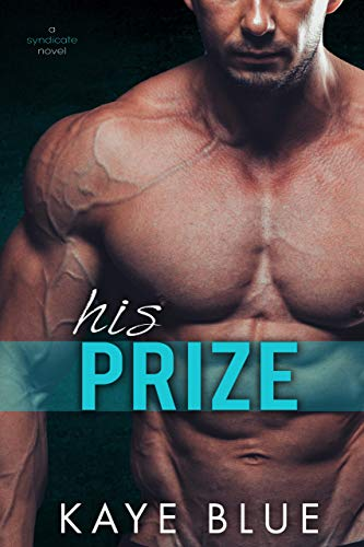 His Prize (A Syndicate Novel Book 2) (Best Marriage Of Convenience Romance Novels)