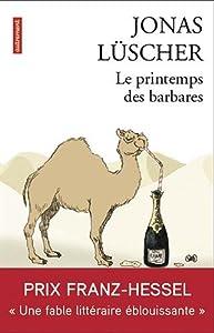 vignette de 'Le Printemps des barbares (Jonas LUSCHER)'