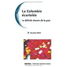 La Colombie Ecartelee: le Difficile Chemin de Paix (tropiques)