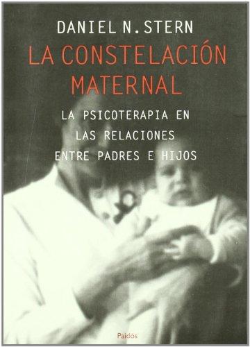 Descargar Libro La Constelación Maternal: La Psicoterapia En Las Relaciones Entre Padres E Hijos Daniel Stern
