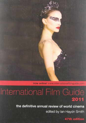 International Film Guide 2011: The Definitive Annual...