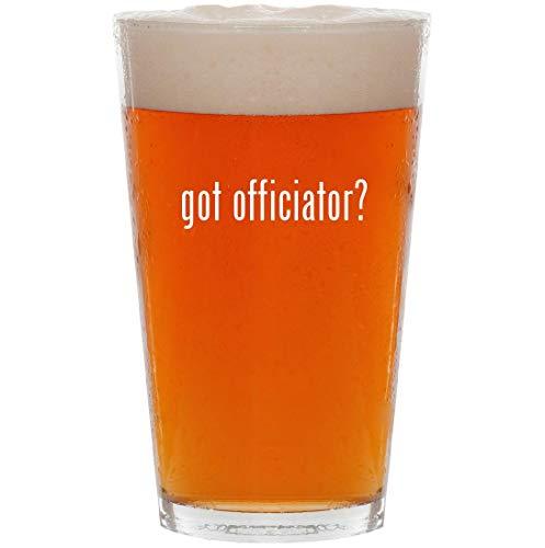 got officiator? - 16oz All Purpose Pint Beer Glass