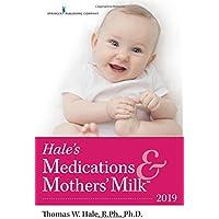 Hale's Medications & Mothers' Milk 2019 18ed