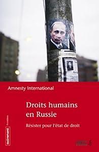 Droits humains en Russie. Résister pour l'état de droit par  Amnesty international