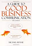 img - for Guide to Good Business Communications: How to Write and Speak English Well - in Every Business Situation book / textbook / text book