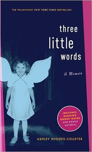 cad1cc30c7f Amazon.com  Three Little Words  A Memoir (9781416948070)  Ashley  Rhodes-Courter  Books