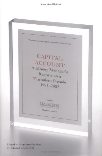 Capital Account: A Fund Manager Reports on a Turbulent Decade, 1993-2002 by Brand: Texere