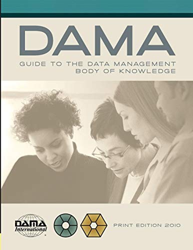 READ The DAMA Guide to the Data Management Body of Knowledge (DAMA-DMBOK) Print Edition P.P.T