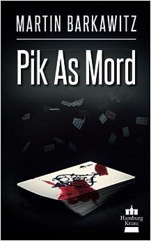 Book Pik As Mord: SoKo Hamburg 15 - Ein Heike Stein Krimi: Hamburg Krimi: Volume 15 (Soko Hamburg - Ein Fall für Heike Stein)