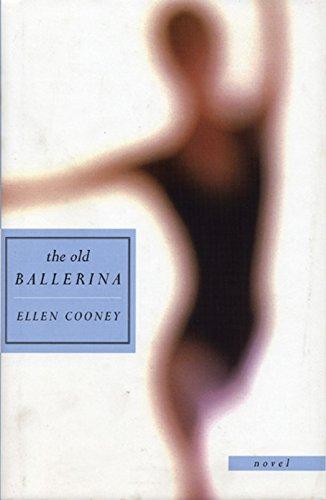 The Old Ballerina: Novel (Signed Ballerina)