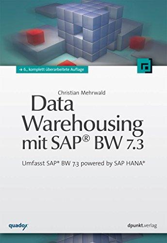 Data Warehousing mit SAP® BW 7.3: Umfasst SAP® BW 7.3 powered by SAP HANA® (German Edition) Pdf
