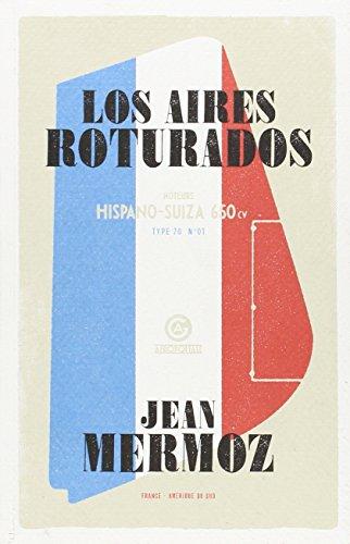 Descargar Libro Los Aires Roturados Jean Mermoz
