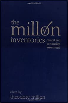 The Millon Inventories: A Practitioner's Guide to Personalized Clinical Assessment: Clinical and Personality Assessment