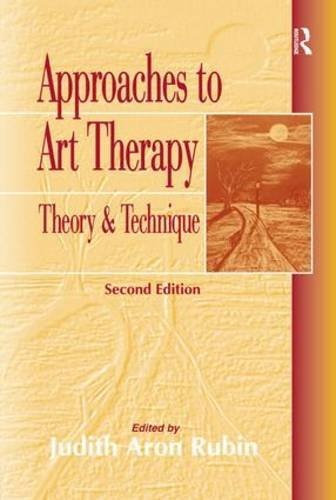Approaches to Art Therapy: Theory and Technique by Routledge