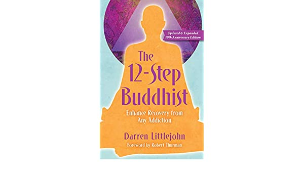 The 12-Step Buddhist 10th Anniversary Edition (English ...