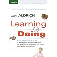 Learning by Doing: A Comprehensive Guide to Simulations, Computer Games, and Pedagogy in e-Learning and Other Educational Experiences