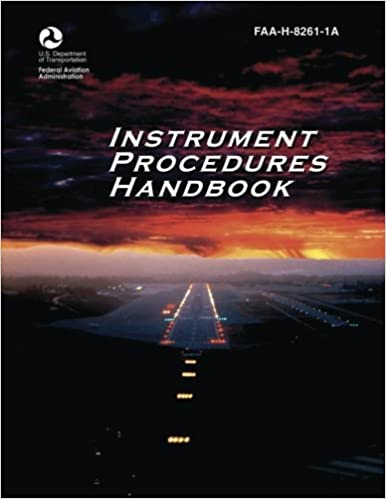 Instrument procedures handbook faa h 8261 1a u s department of instrument procedures handbook faa h 8261 1a u s department of transportation federal aviation administration 9781490414713 amazon books fandeluxe Images