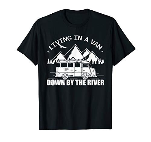 - Vintage Van Camping Living In A Van Down By The River Tshirt