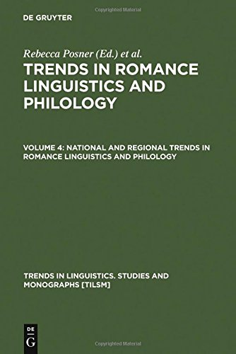 National and Regional Trends in Romance Linguistics and Philology (Trends in Linguistics. Studies and Monographs [Tilsm]