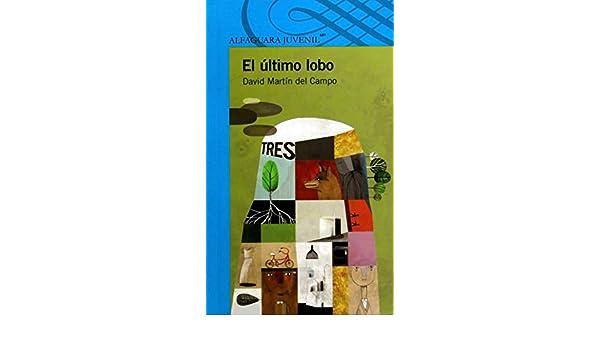 El último lobo (Serie Azul/ Blue Serie) (Spanish Edition ...