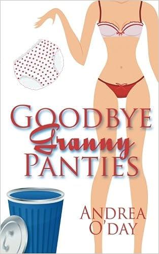 5b0c7283a8 Goodbye Granny Panties: Amazon.es: Andrea O'Day: Libros en idiomas ...