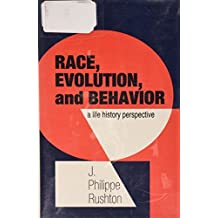 Race, Evolution and Behaviour: A Life History Perspective by J.Philippe Rushton (1994-08-02)
