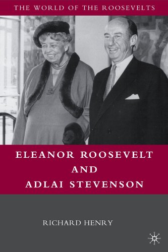 Eleanor Roosevelt and Adlai Stevenson (The World of the Roosevelt's)