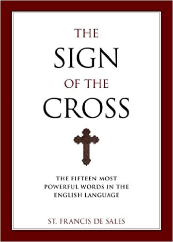 Book The Sign of the Cross: The Fifteen Most Powerful Words in the English Language
