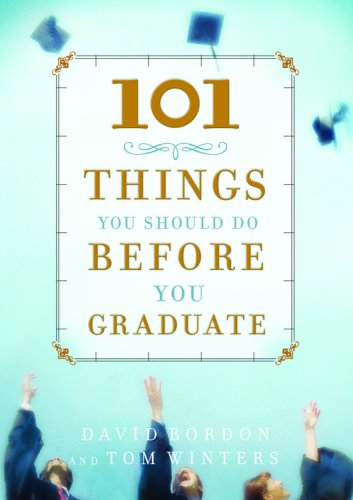 101 Things You Should Do Before You Graduate (Faithwords)
