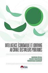 Intelligence économique et lobbying au crible des valeurs publiques