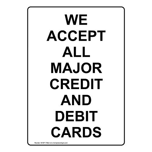 We Accept All Major Credit and Debit Cards Sign, 10x7 in. Plastic for Dining/Hospitality/Retail by ComplianceSigns