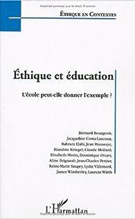Ethique et éducation : L'école peut-elle donner l'exemple ? Actes de la journée d'étude organisée par la Fondation Ostad Elahi-Ethique et solidarité ... nationale et de la recherhe le 23 mars 2003 par Bernard Bourgeois