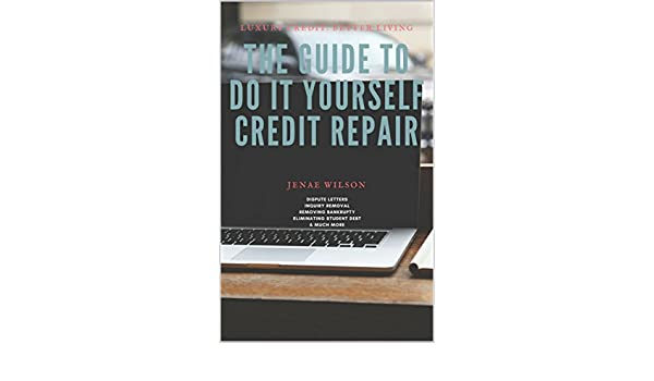 Amazon the guide to do it yourself credit repair ebook jenae amazon the guide to do it yourself credit repair ebook jenae wilson kindle store solutioingenieria Images