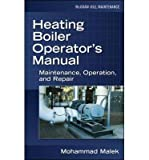 img - for [(Heating Boiler Operator's Manual: Maintenance, Operation, and Repair)] [Author: Mohammad A. Malek] published on (December, 2006) book / textbook / text book