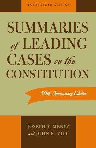 Summaries Of Leading Cases On The Constitution (Essential Supreme Court Decisions: Summaries Of Leading)