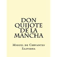 Don Quijote de la Mancha: El Ingenioso Hidalgo Don Quijo de la Mancha (Edición Completa) (Classical Books) (Spanish Edition)