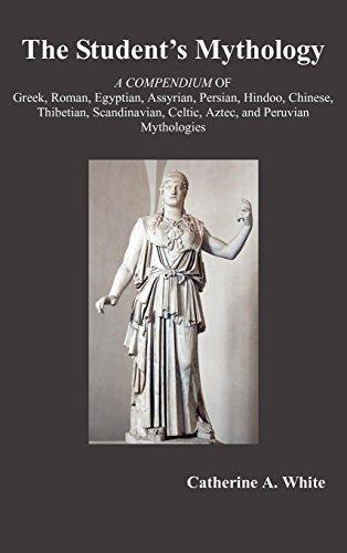 - The Student's Mythology: A Compendium of Greek, Roman, Egyptian, Assyrian, Persian, Hindoo, Chinese, Thibetian, Scandinavian, Celtic, Aztec, an