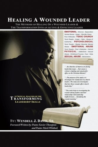 Download Healing A Wounded Leader: The Methods of Healing of A Wounded Leader & The Transformation into An Active & Effective Leader pdf epub