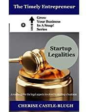Startup Legalities: A Roadmap for the Legal Aspects Involved in Starting a Business