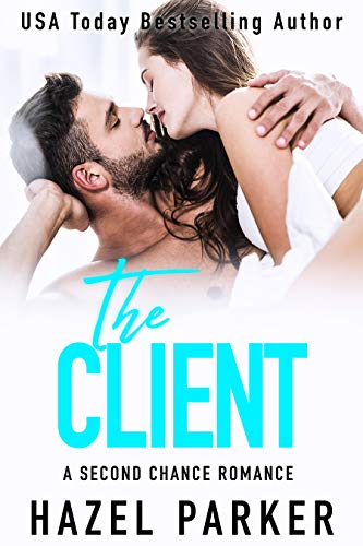 The Client: A Second Chance Romance (English Edition)